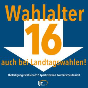 Der Landesjugendring und seine Mitglieder fordern das Wahlalter ab 16 für Landtagswahlen.